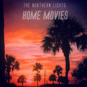 The Northern Lights - Home Movies